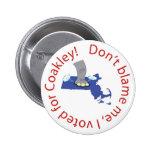 ¡No me culpe, yo votó por Coakley! Pins