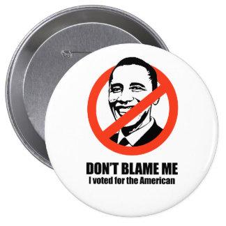 No me culpe, yo votó por el americano pin