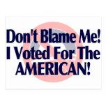 No me culpe, yo votó por el americano postales