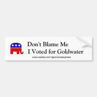 No me culpe, yo votó por Goldwater Pegatina Para Auto