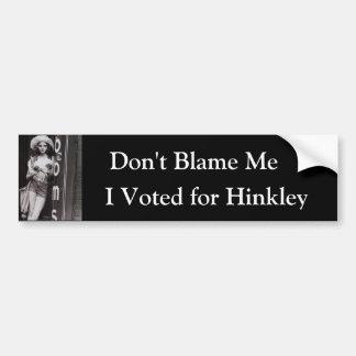 No me culpe, yo votó por Hinkley Pegatina Para Auto
