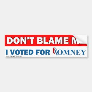No me culpe yo votó por Romney Pegatina De Parachoque