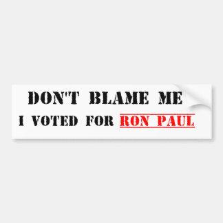 No me culpe, yo votó por Ron Paul Etiqueta De Parachoque