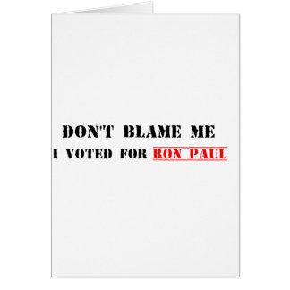 No me culpe, yo votó por Ron Paul Tarjetas