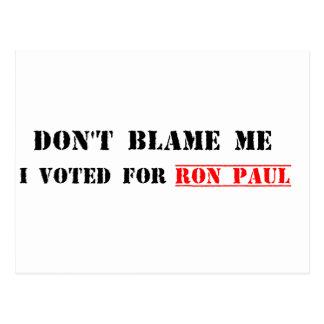 No me culpe, yo votó por Ron Paul Postales