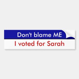 No me culpe, yo votó por Sarah Etiqueta De Parachoque