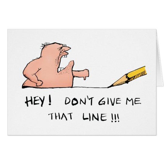 No me dé que línea dibujo animado tarjeta de felicitación