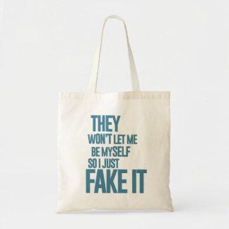 No me dejarán ser mismo, yo apenas lo falsifican bolsa