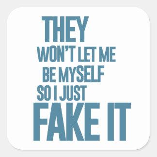 No me dejarán ser mismo, yo apenas lo falsifican pegatina cuadrada