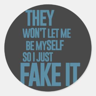 No me dejarán ser mismo, yo apenas lo falsifican pegatina redonda