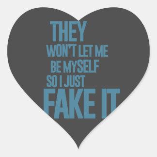 No me dejarán ser mismo, yo apenas lo falsifican pegatina en forma de corazón
