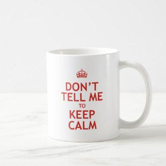 No me diga guardar calma taza básica blanca