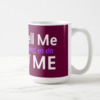 no me diga que lo que usted va a hacer muéstreme taza de café