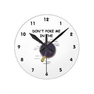 No me empuje en (el humor de la anatomía del ojo) reloj redondo mediano