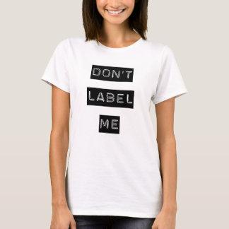 No me etiquete camiseta