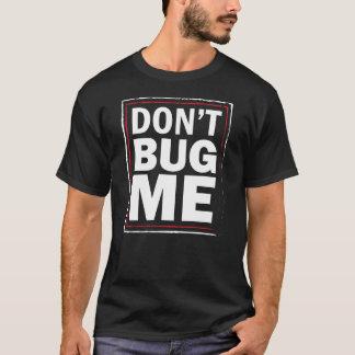 No me fastidie - la camiseta negra de los hombres