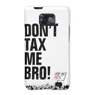 ¡No me grave Bro! Termine el Feds Samsung Galaxy S2 Fundas
