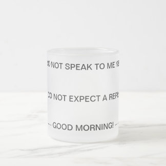 No me hable hasta que haya tenido mi taza de Coffe