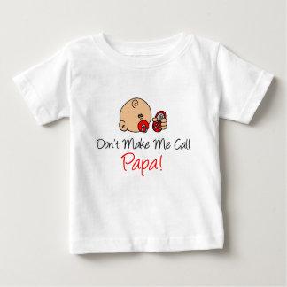 No me haga a la papá de la llamada playera de bebé