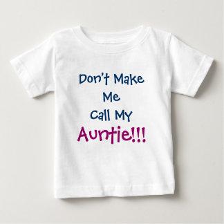 No me haga a tía Infant T-Shirt de la llamada Playeras