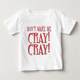 ¡no me haga cray cray! polera