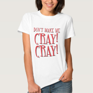 ¡no me haga cray cray! poleras