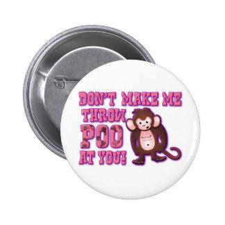 No me haga el tiro Poo en usted Pin Redondo 5 Cm