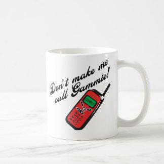¡No me haga la llamada Gammie! Taza De Café
