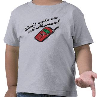 ¡No me haga la llamada Mamaw! Camisetas