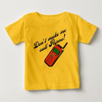 ¡No me haga la llamada Papou! Playera De Bebé