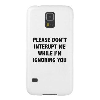 No me interrumpa por favor mientras que le estoy i