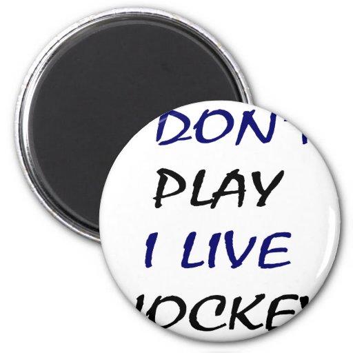 No me juego vivo hockey imanes para frigoríficos