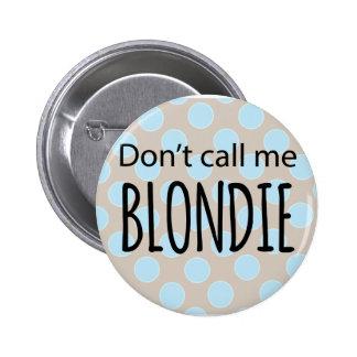 No me llame Blondie Pin