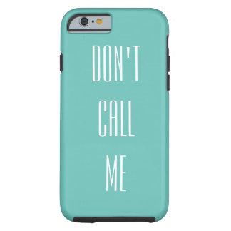 No me llame caja del teléfono funda para iPhone 6 tough