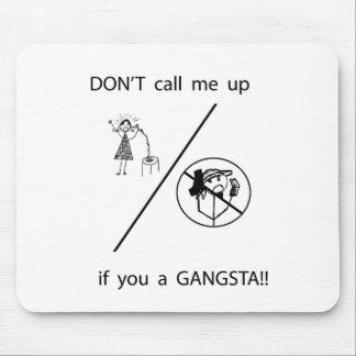 ¡No me llame si usted un GANGSTA! Alfombrilla De Raton