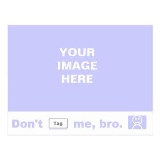 ¡No me marque con etiqueta, bro! Tarjeta Postal