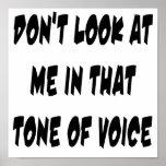 No me mire en ese tono de la voz posters
