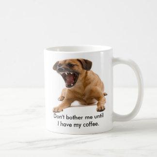 No me moleste hasta que tenga mi… taza