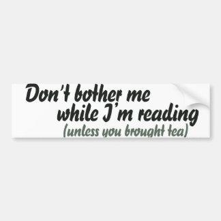 No me moleste mientras que estoy leyendo pegatina para auto