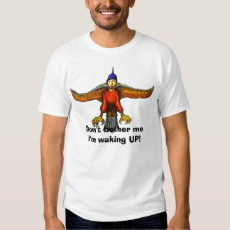 ¡No me moleste que estoy despertando! Remeras