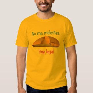 No me molestes. Soy legal. shirt