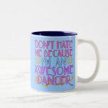 No me odie porque soy bailarín impresionante taza dos tonos