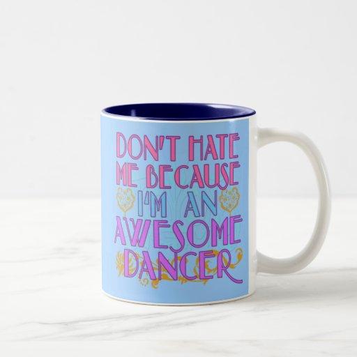 No me odie porque soy bailarín impresionante taza de dos tonos
