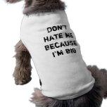 No me odie porque soy grande ropa de perros