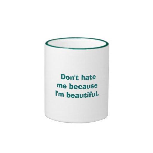 No me odie porque soy hermoso tazas de café