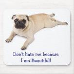 No me odie porque soy Mousepad hermoso Alfombrillas De Ratones