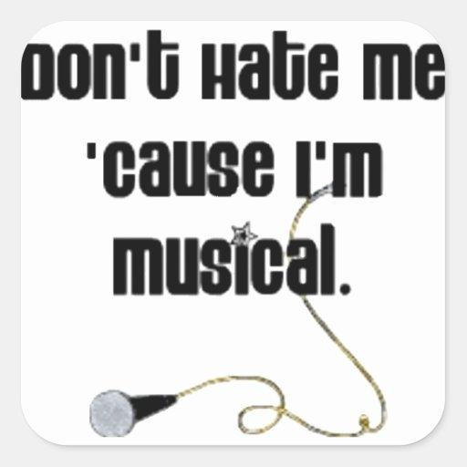 No me odie porque soy musical calcomania cuadrada personalizada
