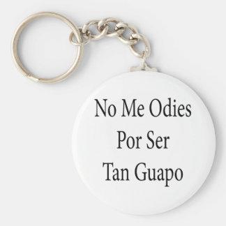 No Me Odies Por Ser Tan Guapo Basic Round Button Keychain