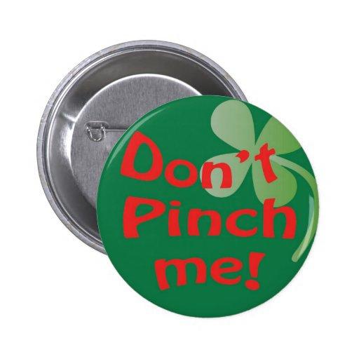 No me pellizque botón pin