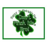 ¡No me pellizque, Bro, él es el día de St Patrick! Postal